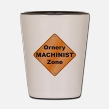 Machinist / Ornery Shot Glass