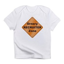 Recruiter / Ornery Infant T-Shirt