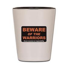 Beware / Warriors Shot Glass