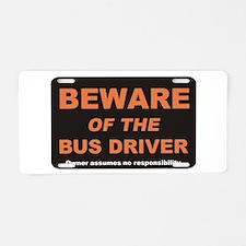 Beware / Bus Driver Aluminum License Plate