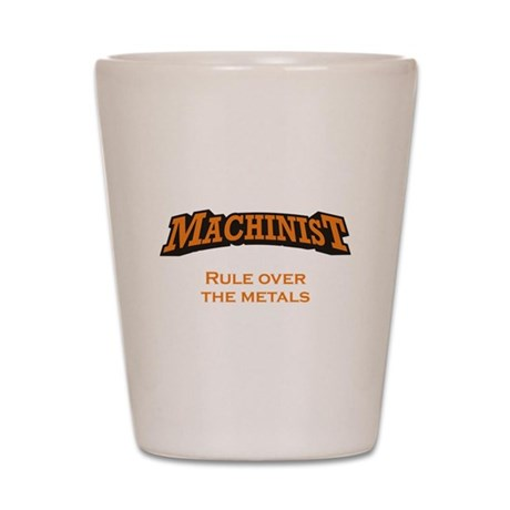 Machinist / Metals Shot Glass