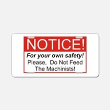 Notice / Machinists Aluminum License Plate