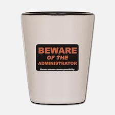 Beware / Administrator Shot Glass