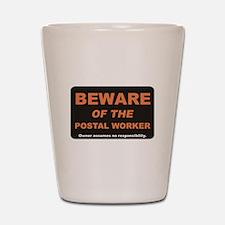 Beware / Postal Worker Shot Glass