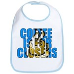 Coffee is for Closers Blue Bib