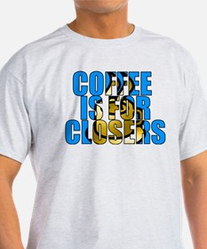 Coffee is for Closers Blue T-Shirt