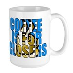 Coffee is for Closers Blue Large Mug