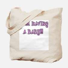 I am having a baby!!! Tote Bag