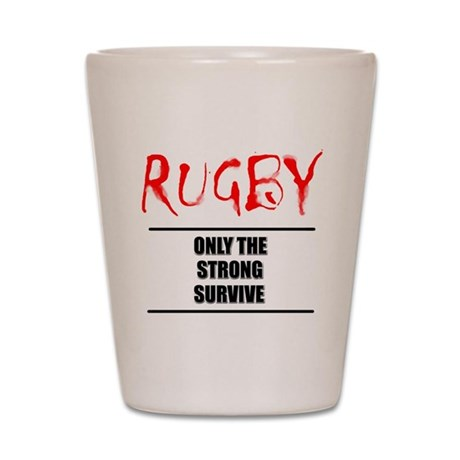 Only Strong Survive Rugby Shot Glass