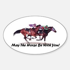 May The Horse Be With You Sticker (Oval)
