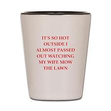 funny joke for men Shot Glass