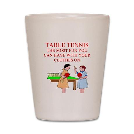 table tennis player joke Shot Glass