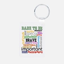 """""""Dare to Be"""" - Keychains"""