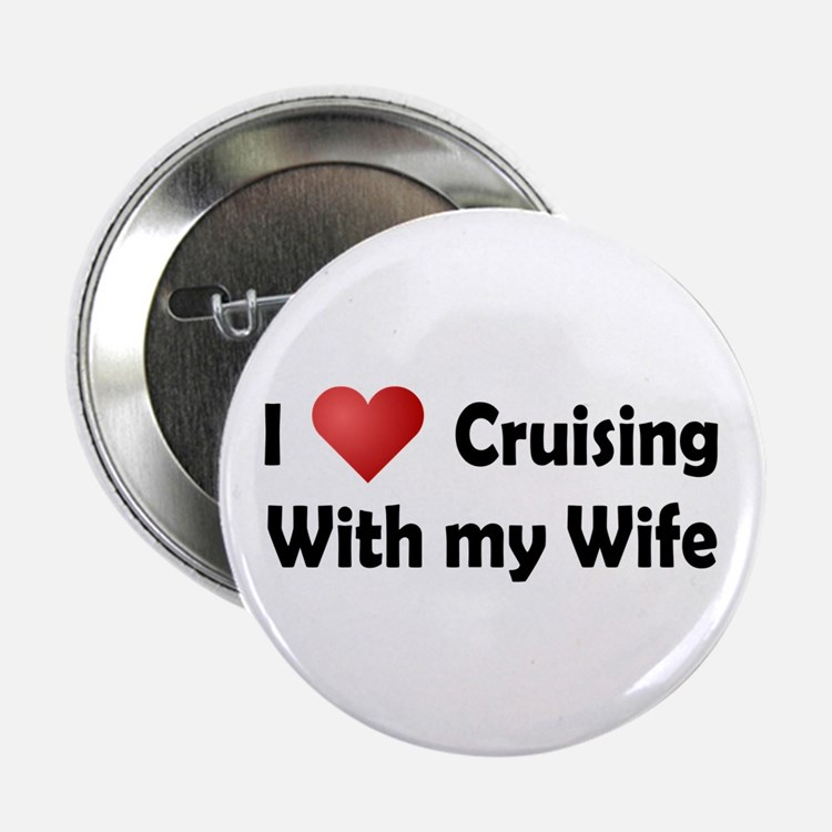"Cruising with my Wife 2.25"" Button"