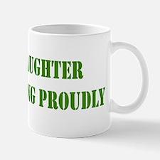 """""""Daughter In Military"""" Mug"""