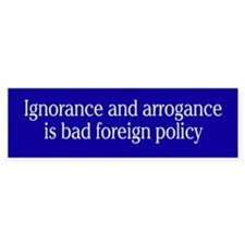 foreign policy... Bumper Bumper Sticker