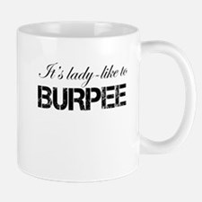Its Lady Like to Burpee Mug