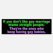 gay marriage... Bumper Bumper Bumper Sticker