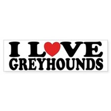 I Love Greyhounds Bumper Car Sticker