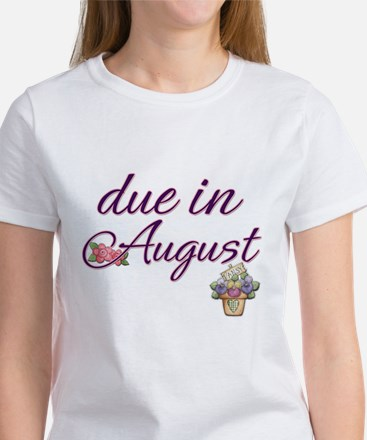 """Due in August"" Women's T-Shirt"