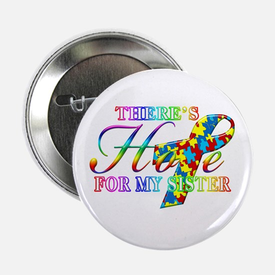 """There's Hope for my Sister 2.25"""" Button"""