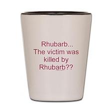 Killed by Rhubarb? Shot Glass