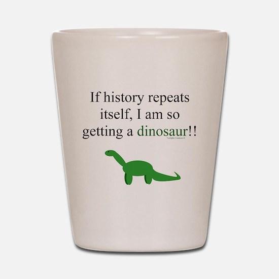 If History Repeats Shot Glass