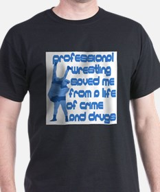 Professional Wrestling Saved Me (Natural) T-Shirt