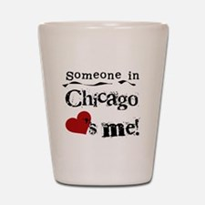Chicago Loves Me Shot Glass
