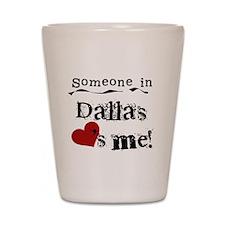 Dallas Loves Me Shot Glass