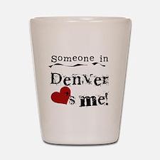 Denver Loves Me Shot Glass