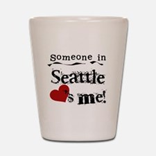 Seattle Loves Me Shot Glass
