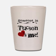 Tucson Loves Me Shot Glass