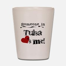 Tulsa Loves Me Shot Glass