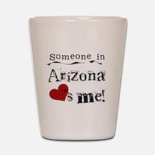 Someone in Arizona Shot Glass