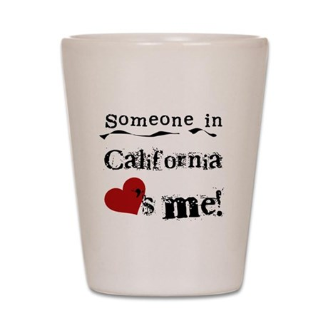 Someone in California Shot Glass