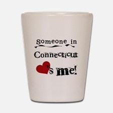 Someone in Connecticut Shot Glass