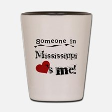 Someone in Mississippi Shot Glass