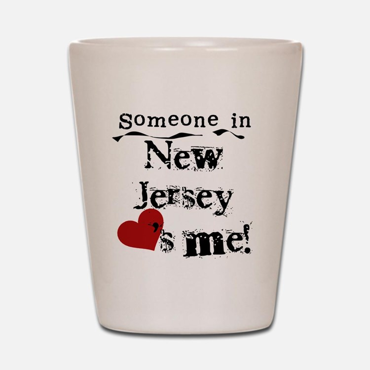 Someone in New Jersey Shot Glass
