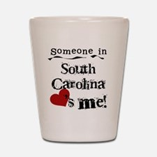 Someone in South Carolina Shot Glass
