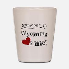 Someone in Wyoming Shot Glass