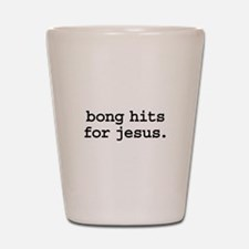 bong hits for jesus. Shot Glass