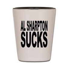 Al Sharpton Sucks Shot Glass