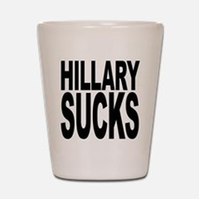 Hillary Sucks Shot Glass