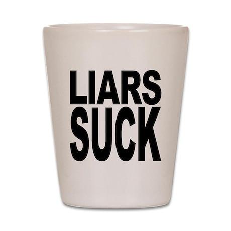Liars Suck Shot Glass