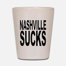 Nashville Sucks Shot Glass