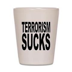 Terrorism Sucks Shot Glass