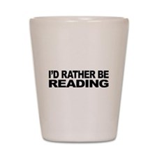 I'd Rather Be Reading Shot Glass