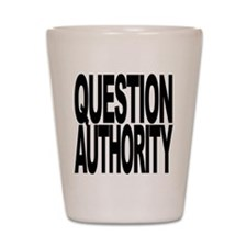 Question Authority Shot Glass