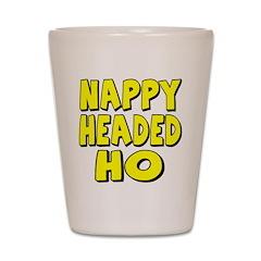 Nappy Headed Ho Yellow Design Shot Glass